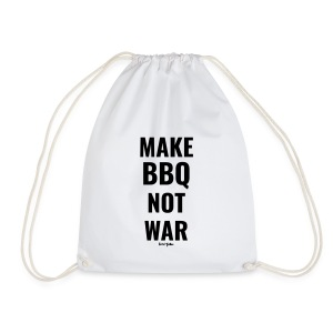 Make BBQ not war! - Gymtas