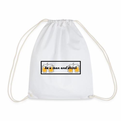 Be a man drink beer🍺 - Drawstring Bag