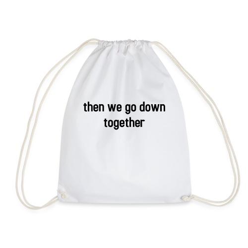 Then we go down together - lovely partner design - Turnbeutel