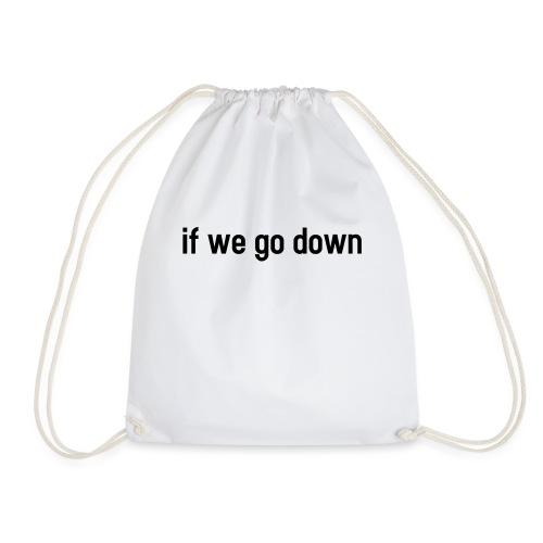 If we go down - lovely partner design - Turnbeutel