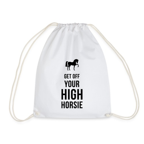 Get Off Your High Horsie - Drawstring Bag