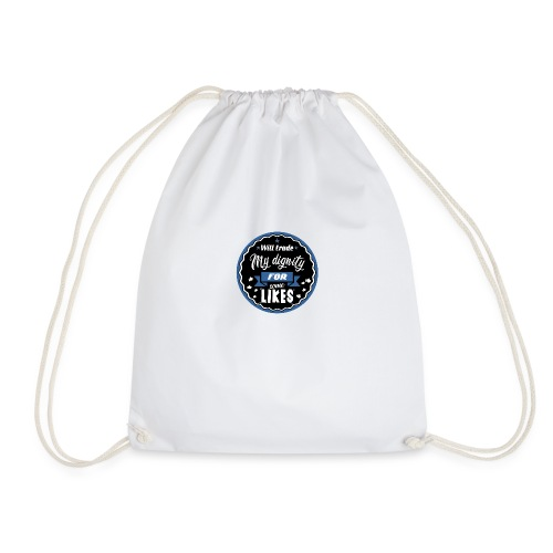 Exchange my dignity for likes - Drawstring Bag