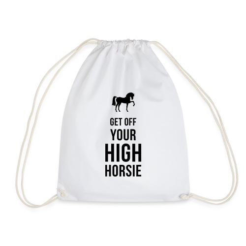 Get Off Your High Horsie - Drawstring Bag