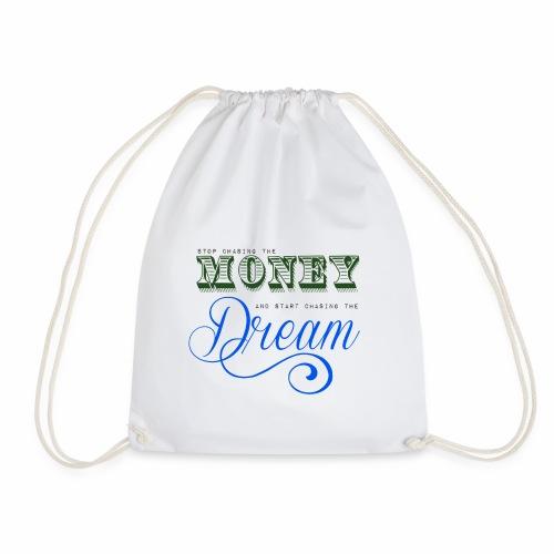 Stop chasing the money - Sportstaske