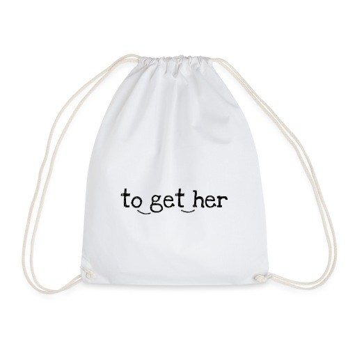 to_get_her - Turnbeutel