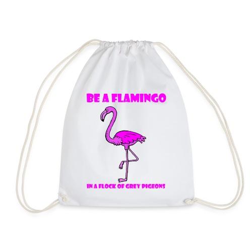 sei ein flamingo - Turnbeutel