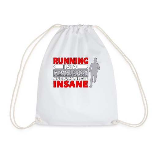 Insane Runner Running is a Mental Sport and We - Drawstring Bag