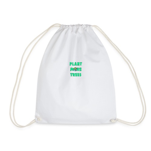 Plant More Trees Global Warming Climate Change - Drawstring Bag
