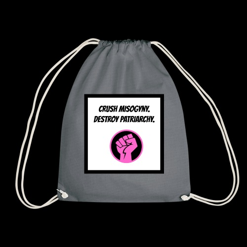 Crush misoginy. Destroy patriarchy. - Drawstring Bag