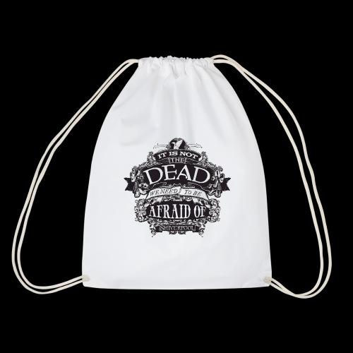 It's Not The Dead (dark) - Drawstring Bag