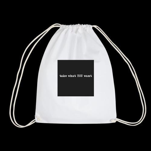 take what you want - Drawstring Bag