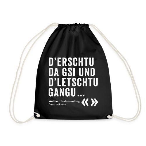 D'ERSCHTU DA GSI, D'LETSCHTU GANGU - Turnbeutel
