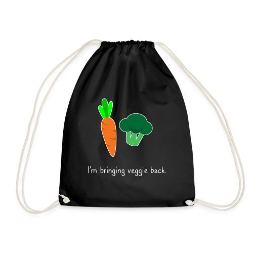 I'm bringing veggie back. - Drawstring Bag
