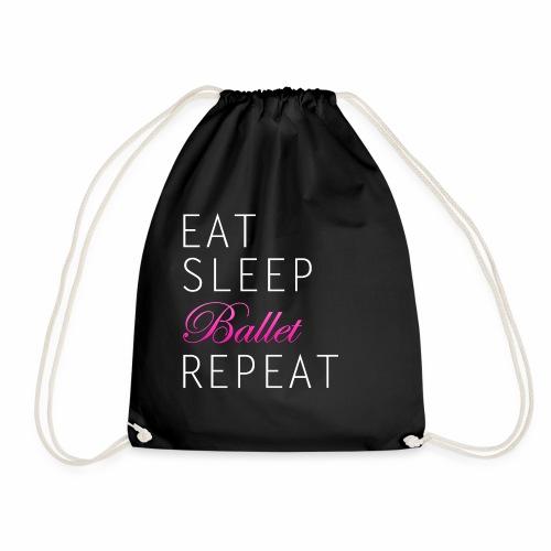 Eat Sleep Ballet Repeat Ballett Tanzen Shirt - Turnbeutel