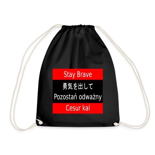 Stay Brave - Turnbeutel