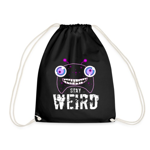 Stay weird - Gymtas