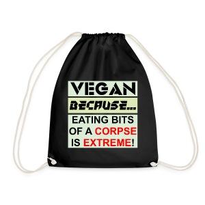 VEGAN BECAUSE CORPSE - Drawstring Bag