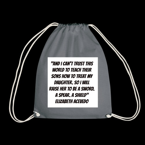 Quote by Elizabeth Acevedo - Drawstring Bag