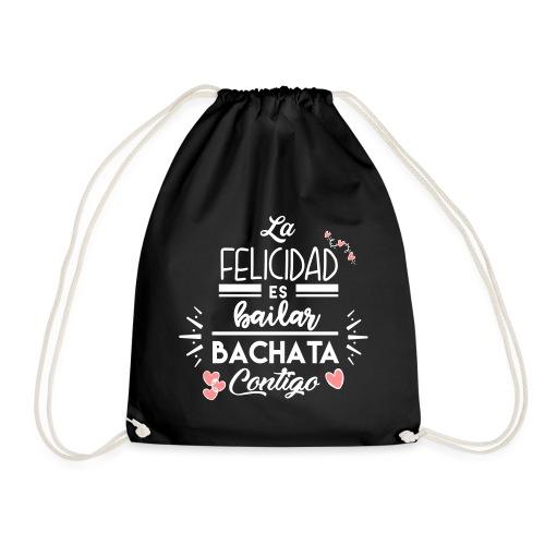 La Felicidad es bailar Bachata contigo - Mochila saco