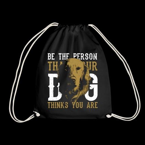 Hund Sei die Person für die dich dein Hund hält! - Turnbeutel