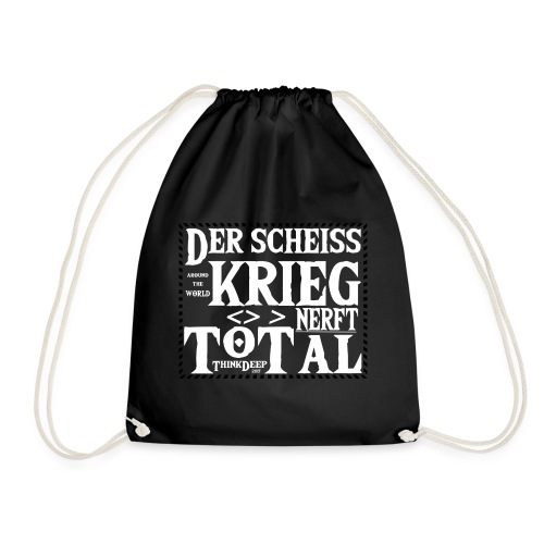 ThinkDeep scheiss krieg - Turnbeutel