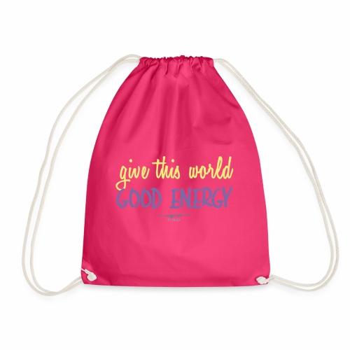 Give this world good energy - Drawstring Bag