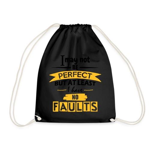 I May Not Be Perfect - Drawstring Bag