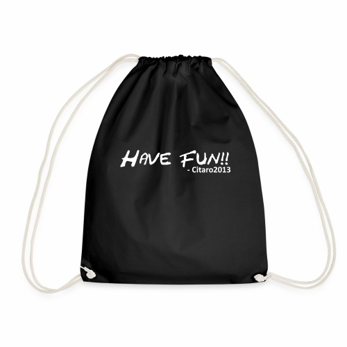 havefun - Drawstring Bag