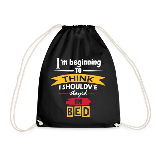 Should've Stayed In Bed - Drawstring Bag