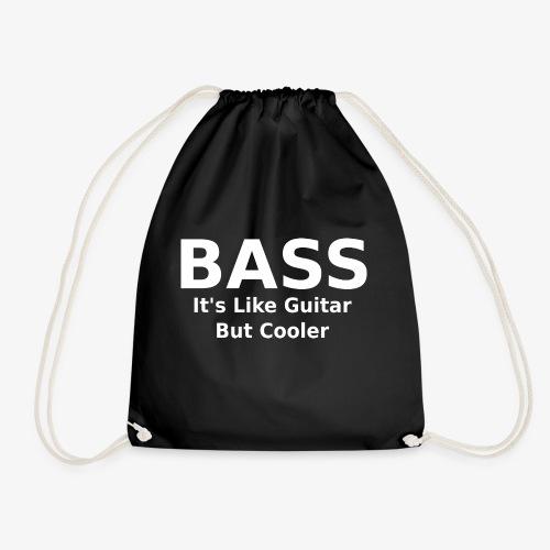 Bass it's like guitar but cooler - Turnbeutel