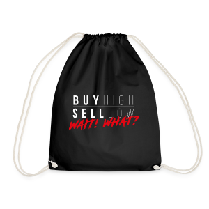 BUY HIGH - SELL LOW - Drawstring Bag