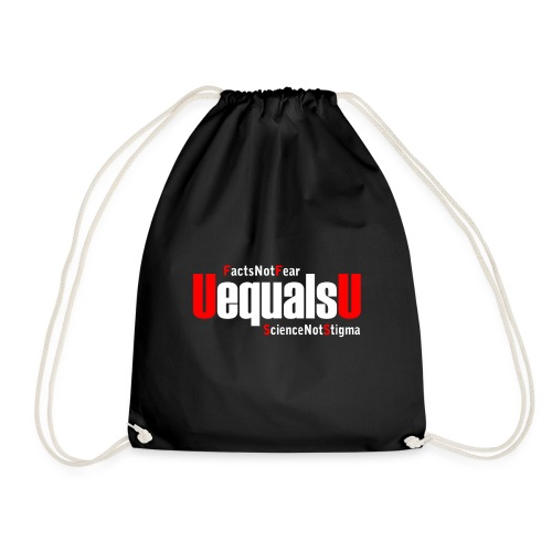 HIV Undetectable Untransmittable - Facts Not Fear - Drawstring Bag