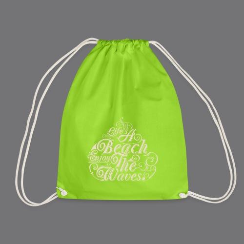 LIFE A BEACH ENJOY THE WAVES Tee Shirts - Drawstring Bag