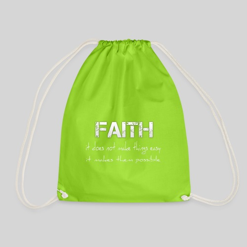 Faith it does not make things easy it makes them - Turnbeutel
