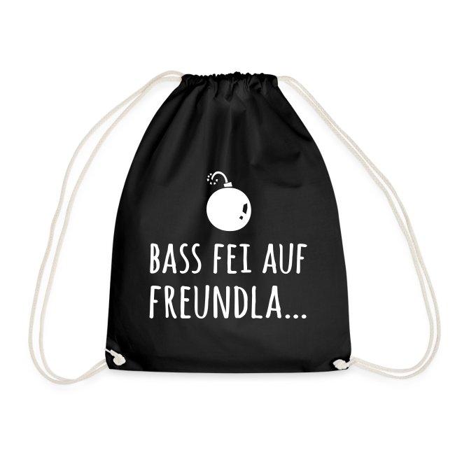 Bass fei auf Freundla