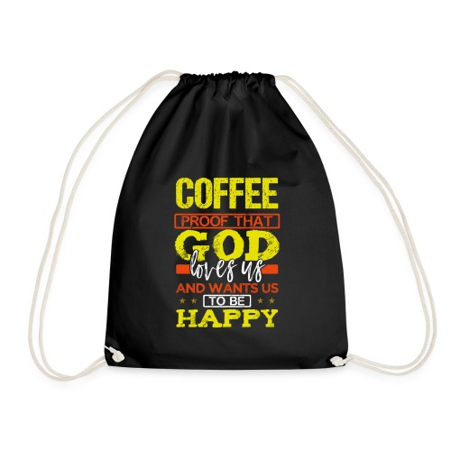 Coffee Lover Gift Coffee Proof that God Loves Us - Drawstring Bag