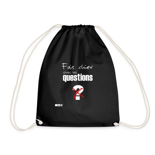 Fais chier avec tes questions - Sac de sport léger