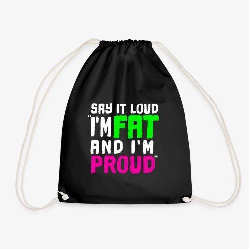 I'm fat and I'm proud ! - Sac de sport léger