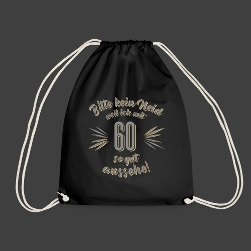 Geburtstag 60 - Bitte kein Neid grau - Rahmenlos T - Turnbeutel
