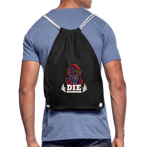 Die before you stop Legendary Fitness Design - Turnbeutel