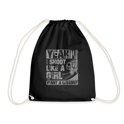 Yeah I Shoot Like a Girl Want a Lesson Women Gun - Drawstring Bag