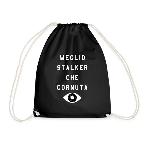 meglio stalker che cornuta - Sacca sportiva