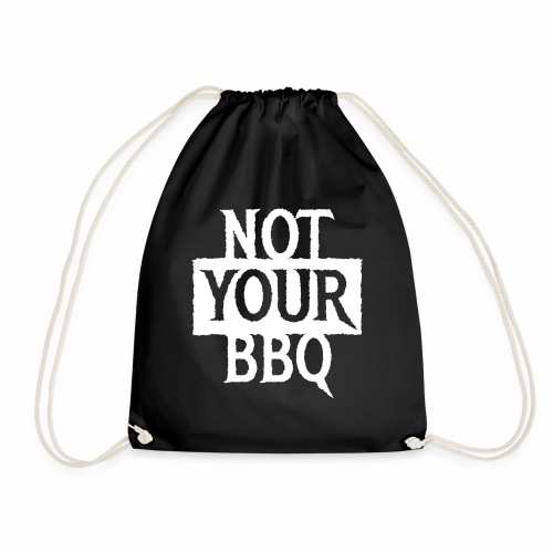 NOT YOUR BBQ BARBECUE - Coole Statement Geschenk - Turnbeutel