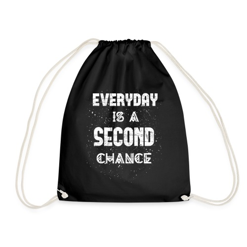 Everyday Is A Second Chance - Turnbeutel