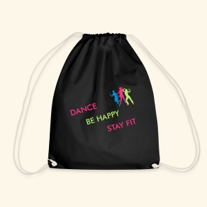 Dance - Be Happy - Stay Fit - Turnbeutel