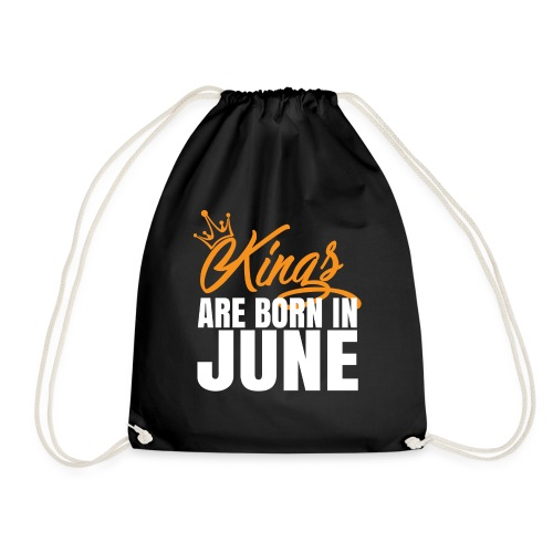 KINGS ARE BORN IN JUNE - Drawstring Bag