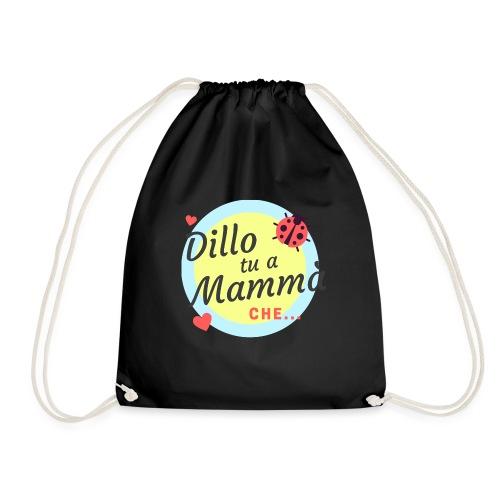 DILLO TU A MAMMA' - Sacca sportiva