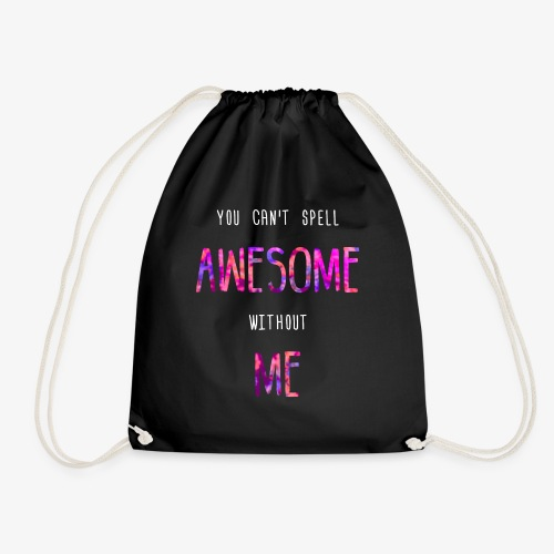 You can't spell AWESOME without ME - Drawstring Bag