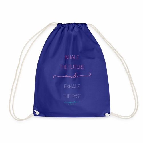 Inhale the Future and Exhale the Past - Drawstring Bag