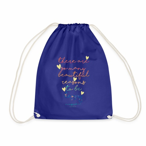 There are so many beautiful reasons to be happy - Drawstring Bag